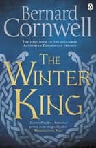 The Winter King - A Novel of Arthur ebook by