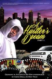 "A Hustler's Dream I ebook by Chauncey ""Chino Dolla"" Stevens"