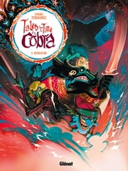 Tales from the Time of the Cobra #2 - Revolution ebook by Enrique Fernandez, Edward Gauvin, Mercedes Claire Gilliom
