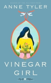 Vinegar Girl - A Novel ebook by Anne Tyler