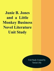 Junie B. Jones and a Little Monkey Business Novel Literature Unit Study ebook by Teresa Lilly