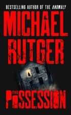 The Possession eBook by Michael Rutger