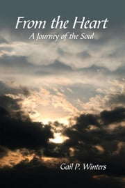 From the Heart - A Journey of the Soul ebook by Gail P. Winters