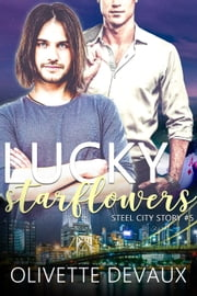 Lucky Starflowers - Steel City Story ebook by Olivette Devaux
