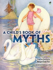 A Child's Book of Myths - Includes a Read-and-Listen CD ebook by Margaret Evans Price,Katharine Lee Bates