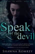 Speak of the Devil ebook by Shawna Romkey