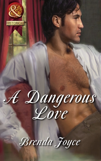 A Dangerous Love (Mills & Boon Superhistorical) ebook by Brenda Joyce