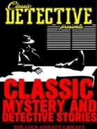 Classic Mystery And Detective Stories ebook by Various