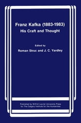 Franz Kafka (1883-1983) - His Craft and Thought ebook by Roman Struc,John Yardley