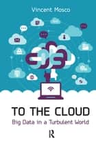 To the Cloud ebook by Vincent Mosco