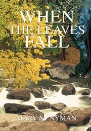 When the Leaves Fall ebook by Mary Nyman