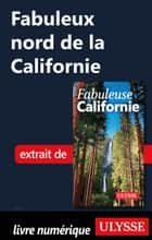 Fabuleux nord de la Californie ebook by Collectif Ulysse