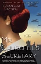 Mr. Churchill's Secretary ebook by Susan Elia MacNeal