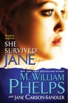She Survived: Jane 電子書籍 by M. William Phelps, Jane Carson-Sandler