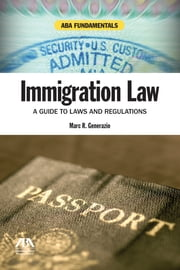 The Immigration Law Sourcebook - A Compendium of Immigration-Related Laws and Policy Documents ebook by American Bar Association