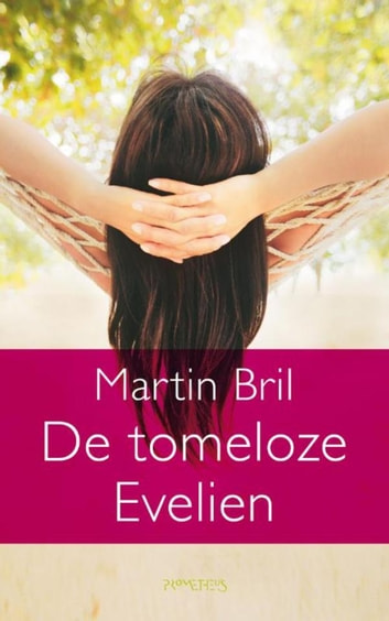 De tomeloze Evelien ebook by Martin Bril