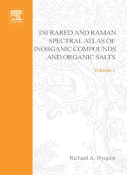 Handbook of Infrared and Raman Spectra of Inorganic Compounds and Organic Salts: Text and Explanations ebook by Nyquist, Richard A.