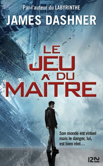 Le Jeu du maître - tome 1 : La partie infinie eBook by James DASHNER