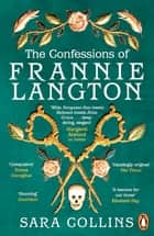 The Confessions of Frannie Langton - 'A dazzling page-turner' (Emma Donoghue) eBook by Sara Collins