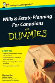 Wills and Estate Planning For Canadians For Dummies ebook by Margaret Kerr,JoAnn Kurtz
