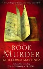 The Book Of Murder ebook by Guillermo Martinez