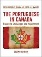 The Portuguese in Canada ebook by Carlos Teixeira,Victor M.P. Da Rosa