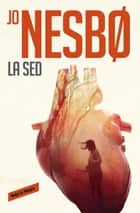 La sed (Harry Hole 11) eBook by Jo Nesbo