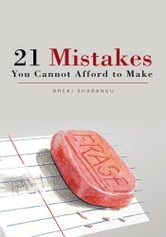 21 Mistakes You Cannot Afford To Make ebook by Bheki Shabangu