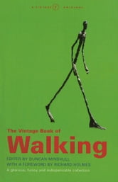 The Vintage Book Of Walking ebook by Duncan Minshull