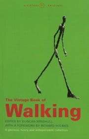 The Vintage Book Of Walking ebook by Duncan Minshull,Richard Holmes