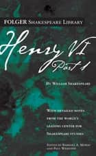 Henry VI Part 1 ebook by William Shakespeare, Dr. Barbara A. Mowat, Paul Werstine,...