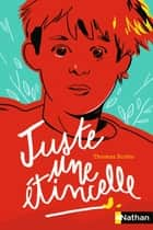 Juste une étincelle eBook by Thomas Scotto, Julien Castanié, Elisabeth Brami