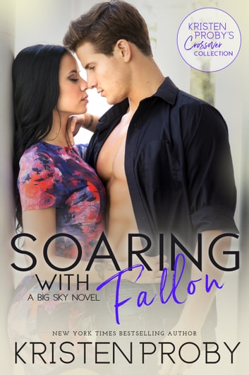 Soaring with Fallon: A Big Sky Novel ebook by Kristen Proby