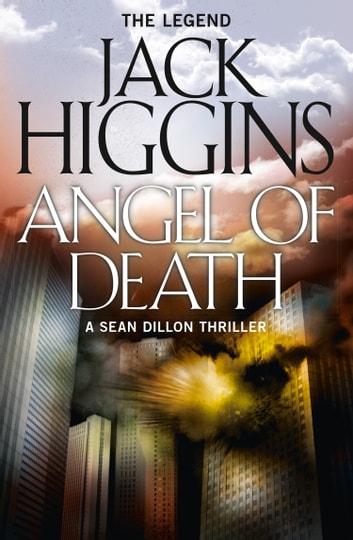 Angel of Death (Sean Dillon Series, Book 4) ebook by Jack Higgins