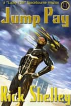 Jump Pay ebook by Rick Shelley