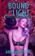 Bound by Light ebook by Anna Windsor
