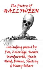 Halloween, A Theme In Verse ebook by William Shakespeare, Thomas Hardy, Emily Dickinson, Lord Byron