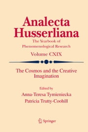 The Cosmos and the Creative Imagination ebook by Anna-Teresa Tymieniecka,Patricia Trutty-Coohill