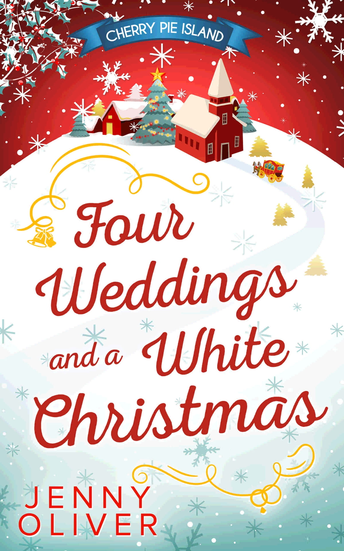 Four Weddings And A White Christmas eBook by Jenny Oliver ...