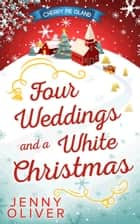 Four Weddings And A White Christmas ebook by