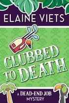 Clubbed to Death ebook by Elaine Viets