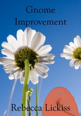 Gnome Improvement ebook by Rebecca Lickiss