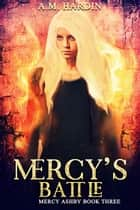 Mercy's Battle ebook by A.M. Hardin