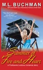 Summer of Fire and Heart ebook by M. L. Buchman