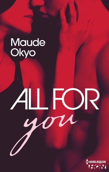 All for you ebook by Maude Okyo