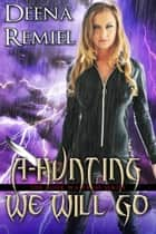 A-Hunting We Will Go (Book 4, The Book Waitress Series) ebook by Deena Remiel
