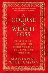 A Course In Weight Loss ebook by Marianne Williamson