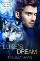 Luke's Dream ebook by Melissa Haag