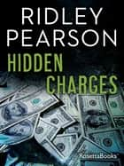 Hidden Charges ebook by Ridley Pearson