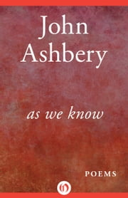 As We Know - Poems ebook by John Ashbery